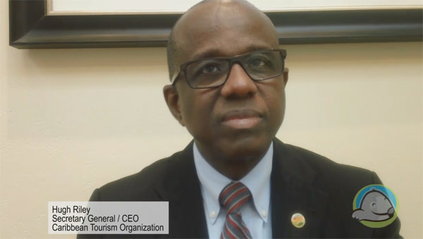 Interview with Caribbean Tourism Organization, Hugh Riley -  Secretary General and Chief Executive Officer